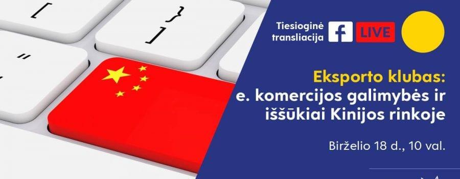 E. komercijos galimybės ir iššūkiai Kinijos rinkoje